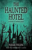 The Haunted Hotel A Mystery of Modern Venice, Wilkie Collins