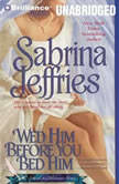 Wed Him Before You Bed Him, Sabrina Jeffries