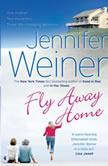 Fly Away Home, Jennifer Weiner