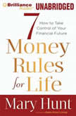 7 Money Rules for Life How to Take Control of Your Financial Future, Mary Hunt