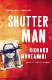 Shutter Man, Richard Montanari