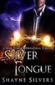 Silver Tongue, Shayne Silvers