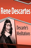 Descartes' Meditations, Rene Descartes