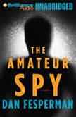 The Amateur Spy, Dan Fesperman