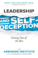 Leadership and Self-Deception Getting out of the Box, The Arbinger Institute