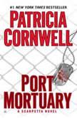 Port Mortuary, Patricia Cornwell
