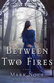 Between Two Fires, Mark Noce