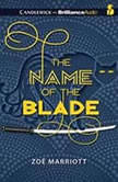 The Name of the Blade, Zoe Marriott