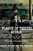 The Plague of Thieves Affair A Carpenter and Quincannon Mystery, Marcia Muller; Bill Pronzini