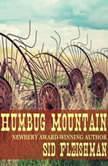 Humbug Mountain, Sid Fleischman