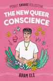 The New Queer Conscience, Adam Eli