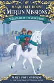 Magic Tree House #36: Blizzard of the Blue Moon, Mary Pope Osborne