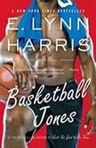 Basketball Jones, E. Lynn Harris