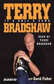 It's Only a Game, Terry Bradshaw