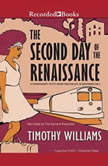 The Second Day of the Renaissance, Timothy Williams