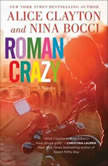 Roman Crazy, Alice Clayton