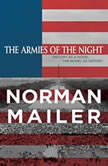 The Armies of the Night History as a Novel, the Novel as History, Norman Mailer