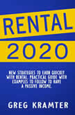 Rental 2020 New strategies to earn quickly with Rental. Practical guide with examples to follow to have a passive income., GREG KRAMTER