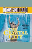 The Crystal City, Orson Scott Card