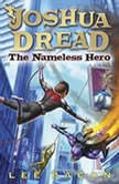Joshua Dread: The Nameless Hero, Lee Bacon