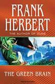 The Green Brain, Frank Herbert