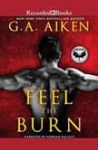 Feel the Burn, G.A. Aiken