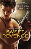 Sweet Revenge, Rebecca Zanetti