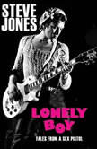 Lonely Boy Tales of a Sex Pistol, Steve Jones