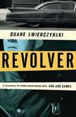 Revolver, Duane Swierczynski