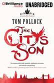 The City's Son, Tom Pollock