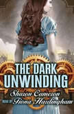 The Dark Unwinding, Sharon Cameron