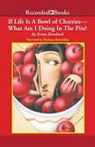 If Life is a Bowl of Cherries, What Am I Doing in the Pits?, Erma Bombeck