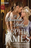The Dissolute Duke (The Wellingham Brothers), Sophia James