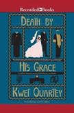 Death by His Grace, Kwei Quartey