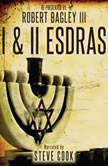 I & II Esdras, Robert Bagley III