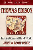 Thomas Edison Inspiration and Hard Work, Janet Benge