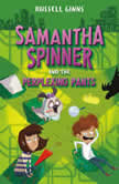 Samantha Spinner and the Perplexing Pants, Russell Ginns