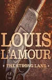 The Strong Land A Western Sextet, Louis LAmour
