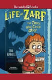 Life of Zarf The Troll Who Cried Wolf, Rob Harrell