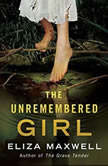 The Unremembered Girl, Eliza Maxwell