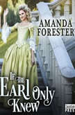 If the Earl Only Knew, Amanda Forester