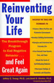 Reinventing Your Life The Breakthough Program to End Negative Behavior...and Feel Great Again, Jeffrey E. Young