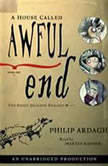 A House Called Awful End The Eddie Dickens Trilogy Book One, Philip Ardagh