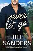 Never Let Go, Jill Sanders
