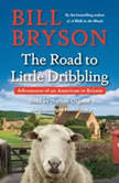 The Road to Little Dribbling More Notes from a Small Island, Bill Bryson