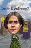 Who Was Susan B. Anthony?, Pam Pollack