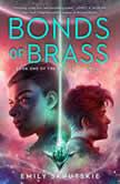 Bonds of Brass Book One of The Bloodright Trilogy, Emily Skrutskie