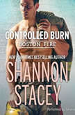 Controlled Burn Boston Fire, Shannon Stacey