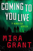 Coming to You Live A Newsflesh Novella, Mira Grant