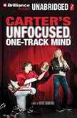 Carter's Unfocused, One-Track Mind, Brent Crawford